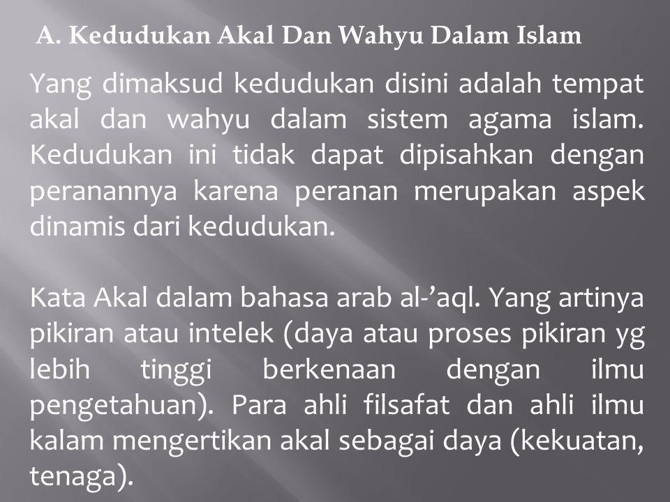 A. Kedudukan Akal Dan Wahyu Dalam Islam