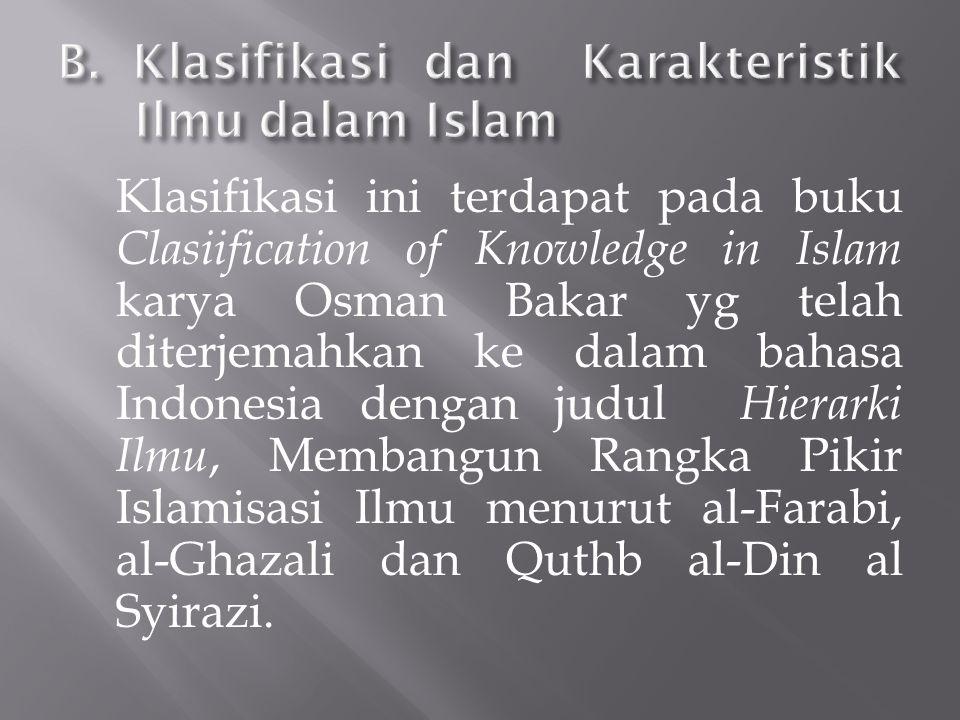 B. Klasifikasi dan Karakteristik Ilmu dalam Islam