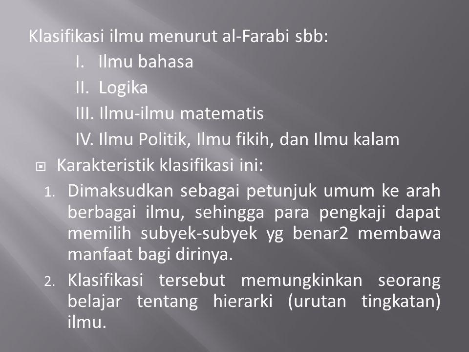 Klasifikasi ilmu menurut al-Farabi sbb: