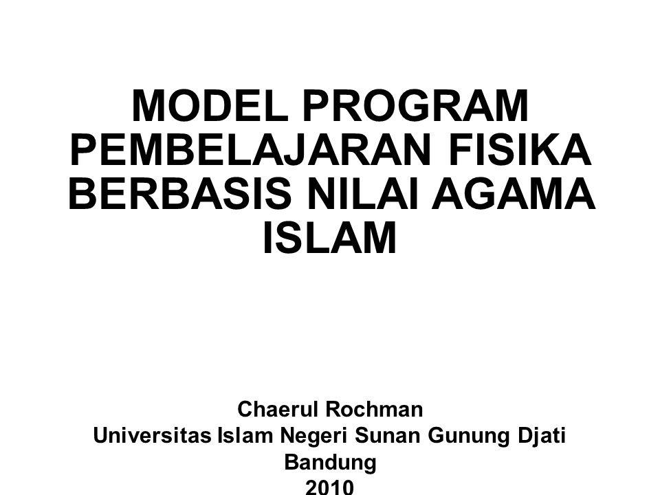 MODEL PROGRAM PEMBELAJARAN FISIKA BERBASIS NILAI AGAMA ISLAM