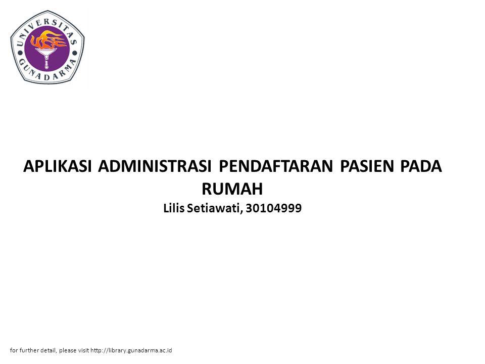 APLIKASI ADMINISTRASI PENDAFTARAN PASIEN PADA RUMAH Lilis Setiawati, 30104999