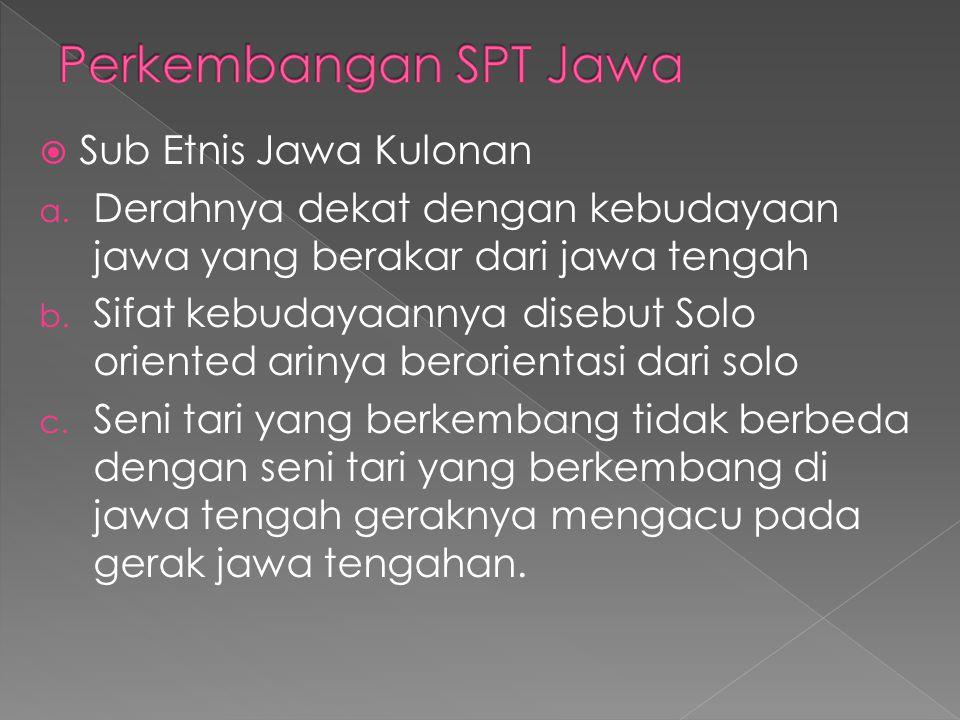 Perkembangan SPT Jawa Sub Etnis Jawa Kulonan