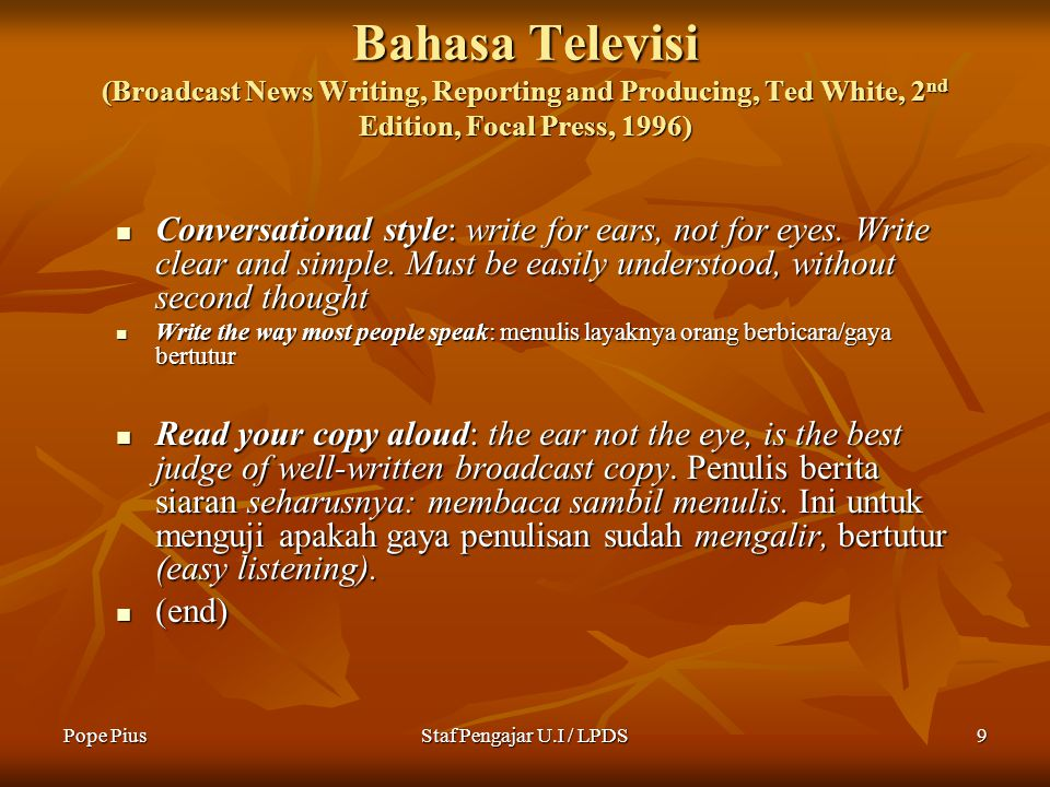 Bahasa Televisi (Broadcast News Writing, Reporting and Producing, Ted White, 2nd Edition, Focal Press, 1996)
