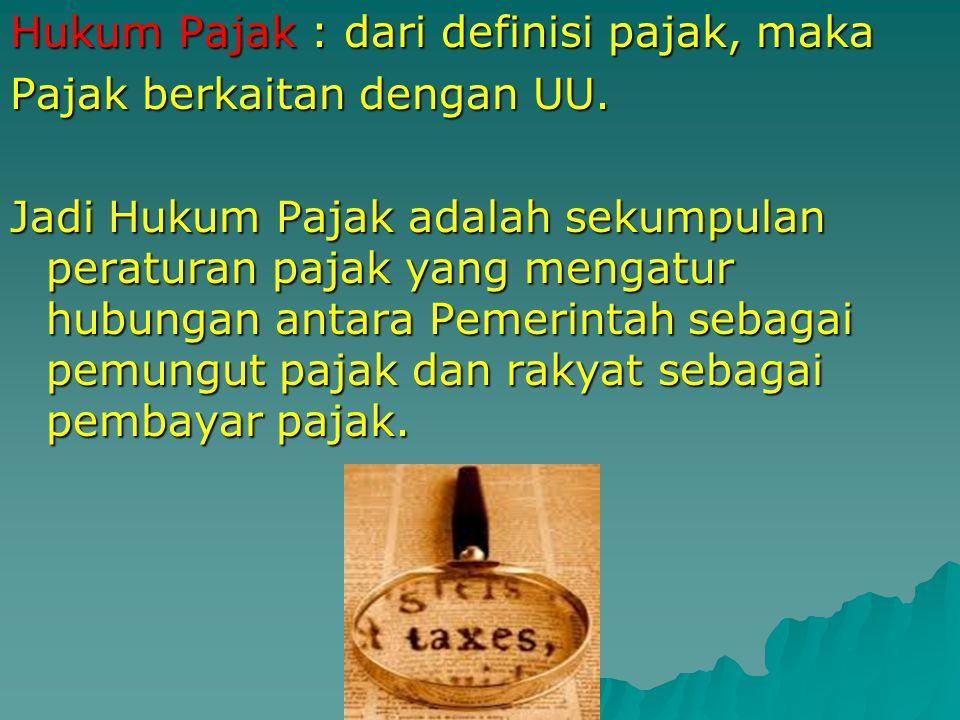 Hukum Pajak : dari definisi pajak, maka