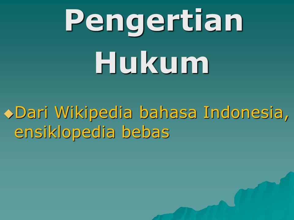 Pengertian Hukum Dari Wikipedia bahasa Indonesia, ensiklopedia bebas