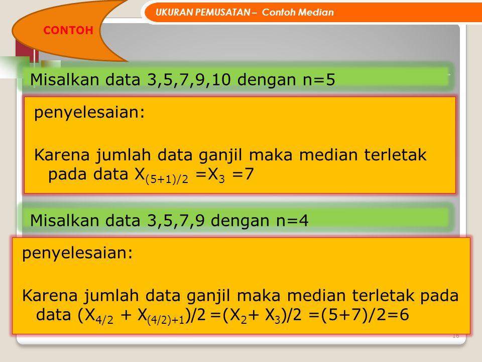Misalkan data 3,5,7,9,10 dengan n=5