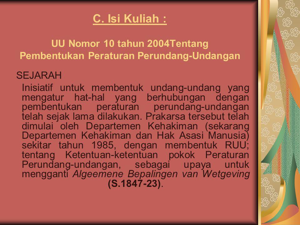 C. Isi Kuliah : UU Nomor 10 tahun 2004Tentang Pembentukan Peraturan Perundang-Undangan