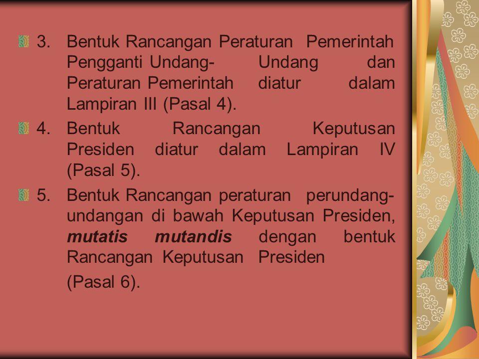 3. Bentuk Rancangan Peraturan. Pemerintah. Pengganti Undang-