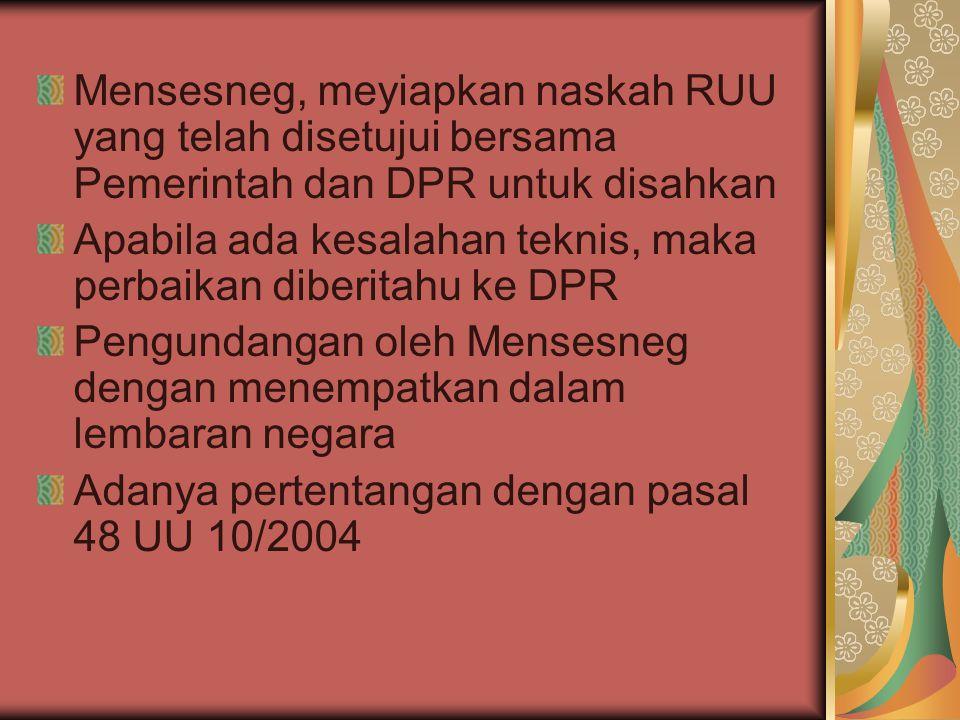Mensesneg, meyiapkan naskah RUU yang telah disetujui bersama Pemerintah dan DPR untuk disahkan
