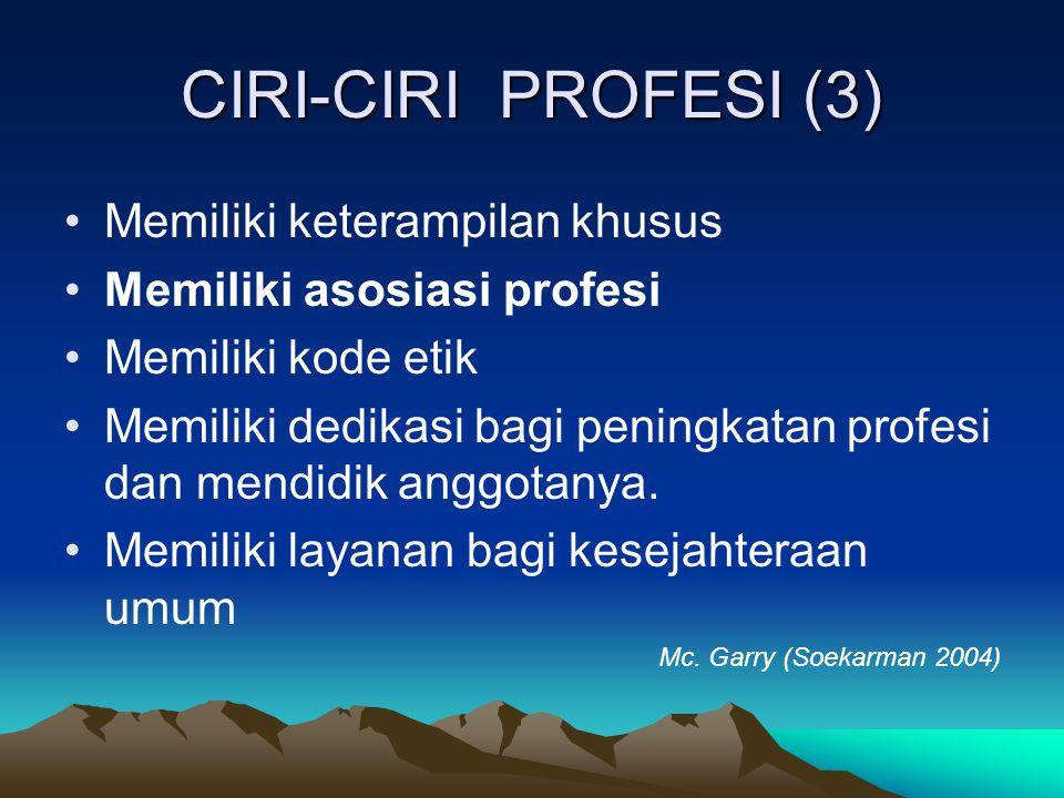 CIRI-CIRI PROFESI (3) Memiliki keterampilan khusus