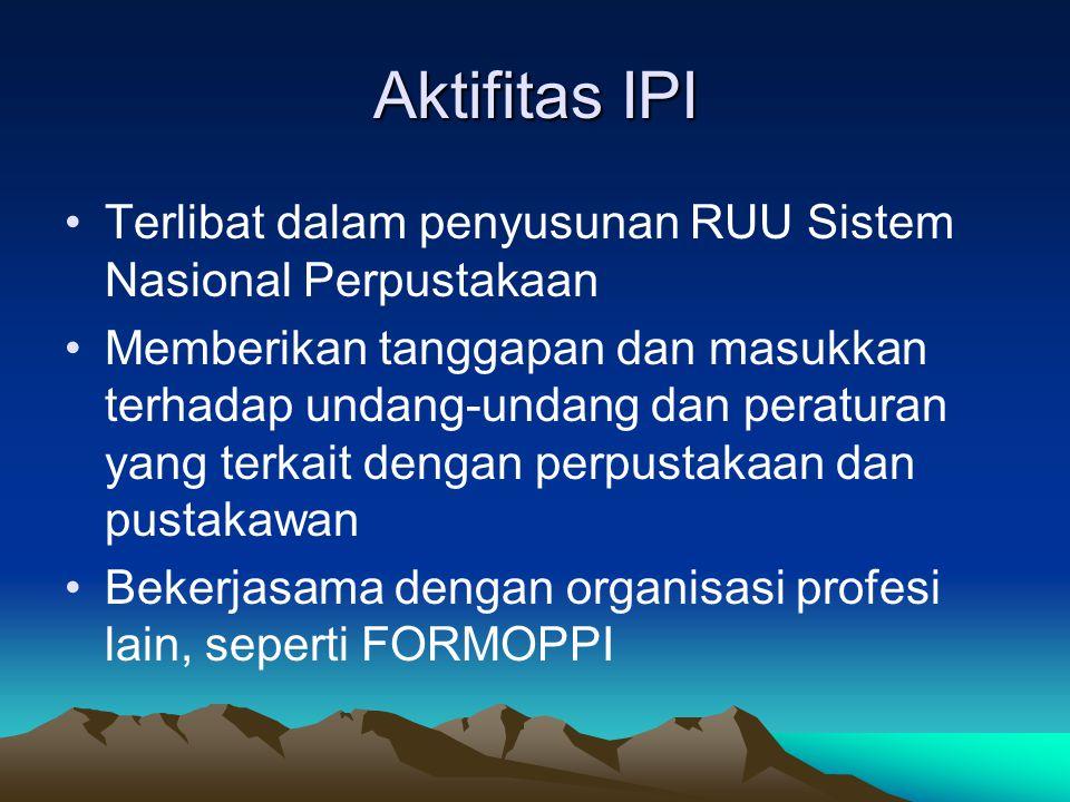 Aktifitas IPI Terlibat dalam penyusunan RUU Sistem Nasional Perpustakaan.