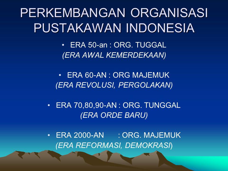 PERKEMBANGAN ORGANISASI PUSTAKAWAN INDONESIA