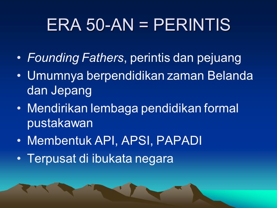 ERA 50-AN = PERINTIS Founding Fathers, perintis dan pejuang