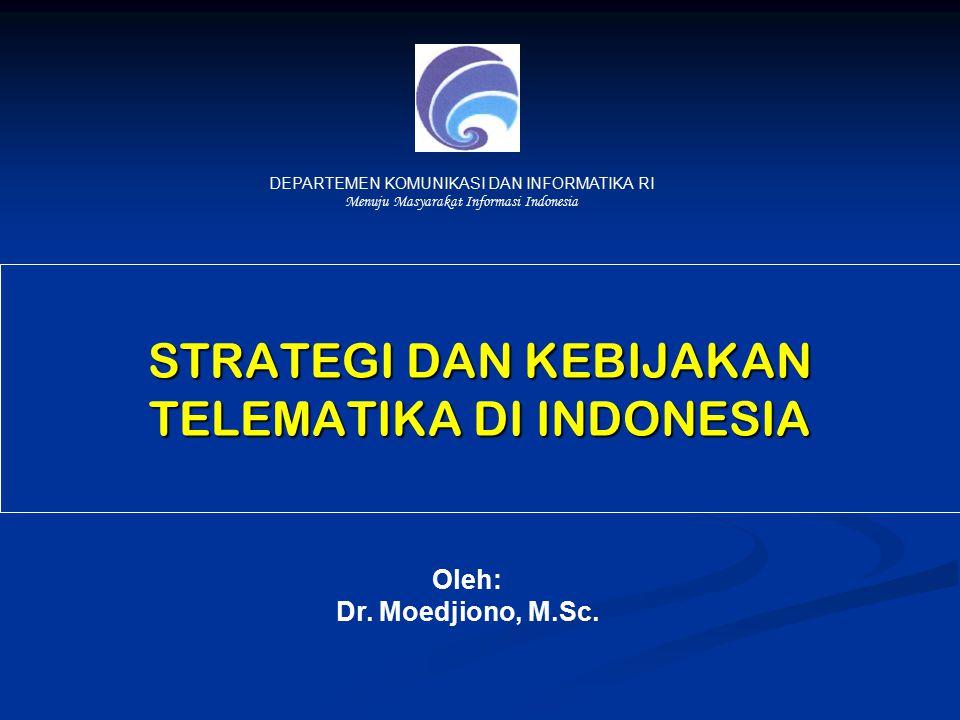 STRATEGI DAN KEBIJAKAN TELEMATIKA DI INDONESIA