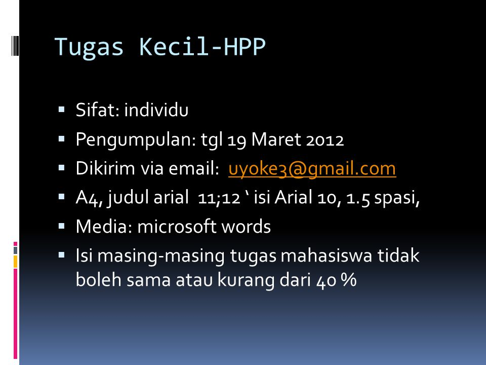 Tugas Kecil-HPP Sifat: individu Pengumpulan: tgl 19 Maret 2012