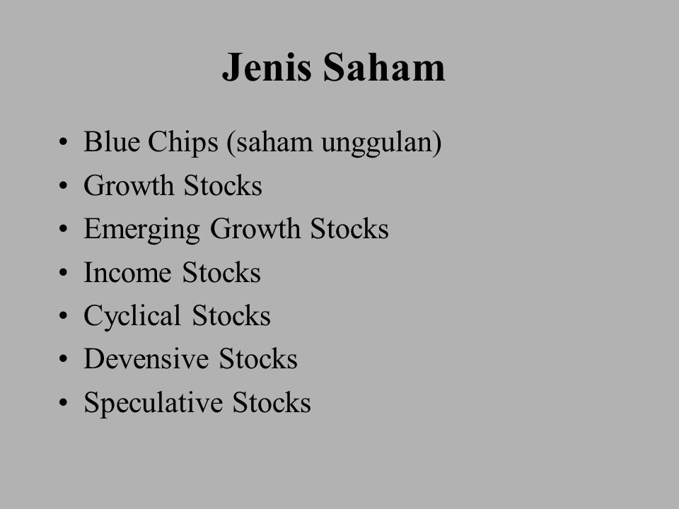 Jenis Saham Blue Chips (saham unggulan) Growth Stocks