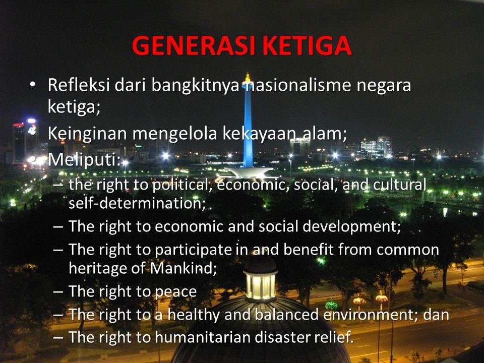 GENERASI KETIGA Refleksi dari bangkitnya nasionalisme negara ketiga;