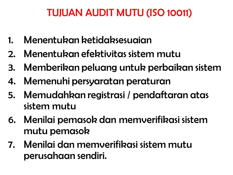 TUJUAN AUDIT MUTU (ISO 10011)