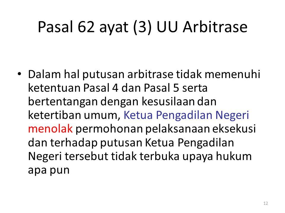 Pasal 62 ayat (3) UU Arbitrase