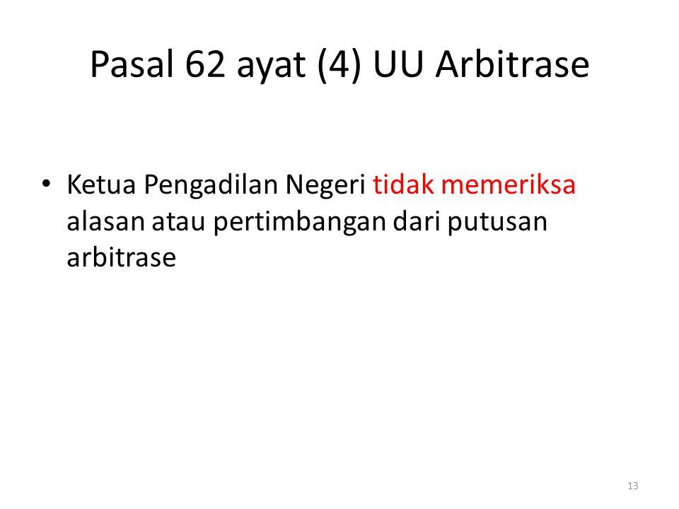 Pasal 62 ayat (4) UU Arbitrase