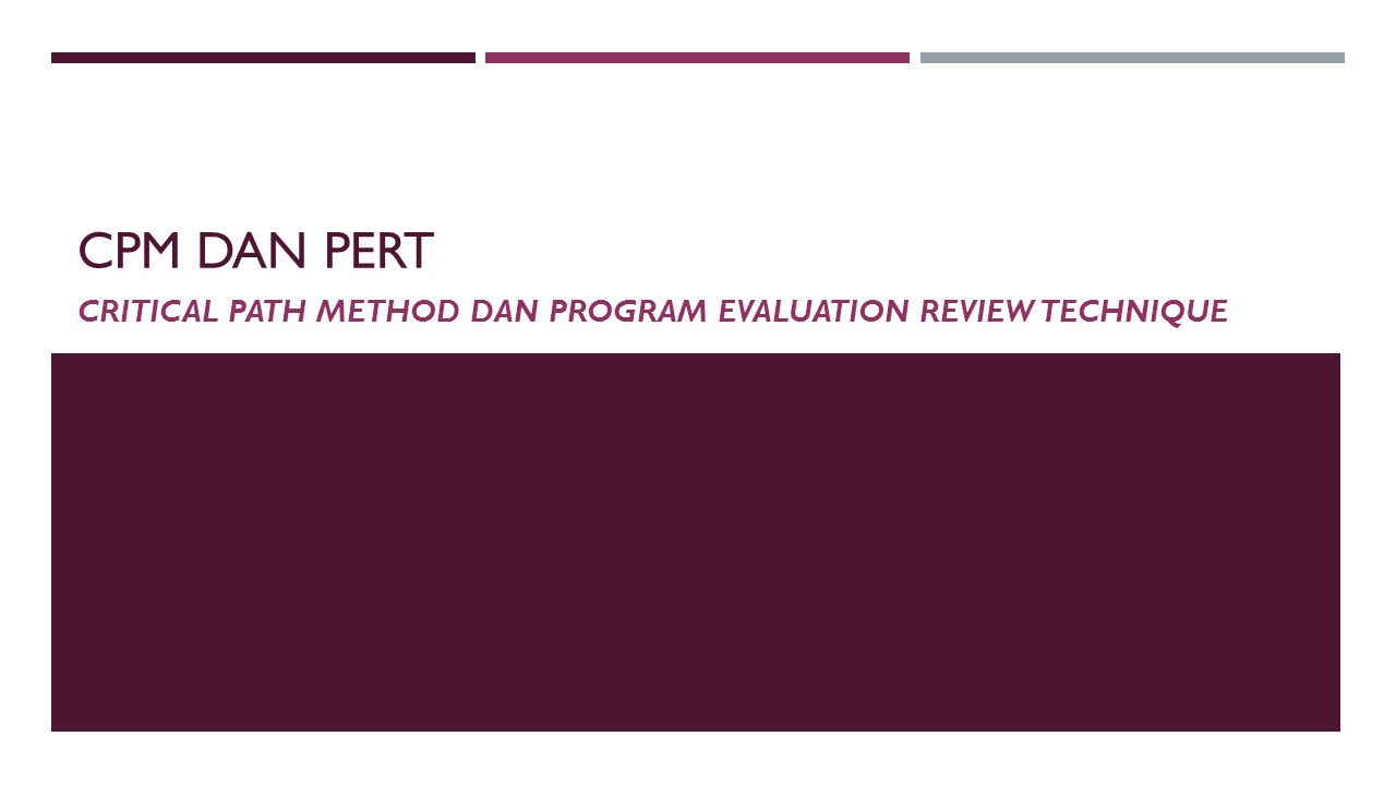 Critical path method dan program evaluation review technique