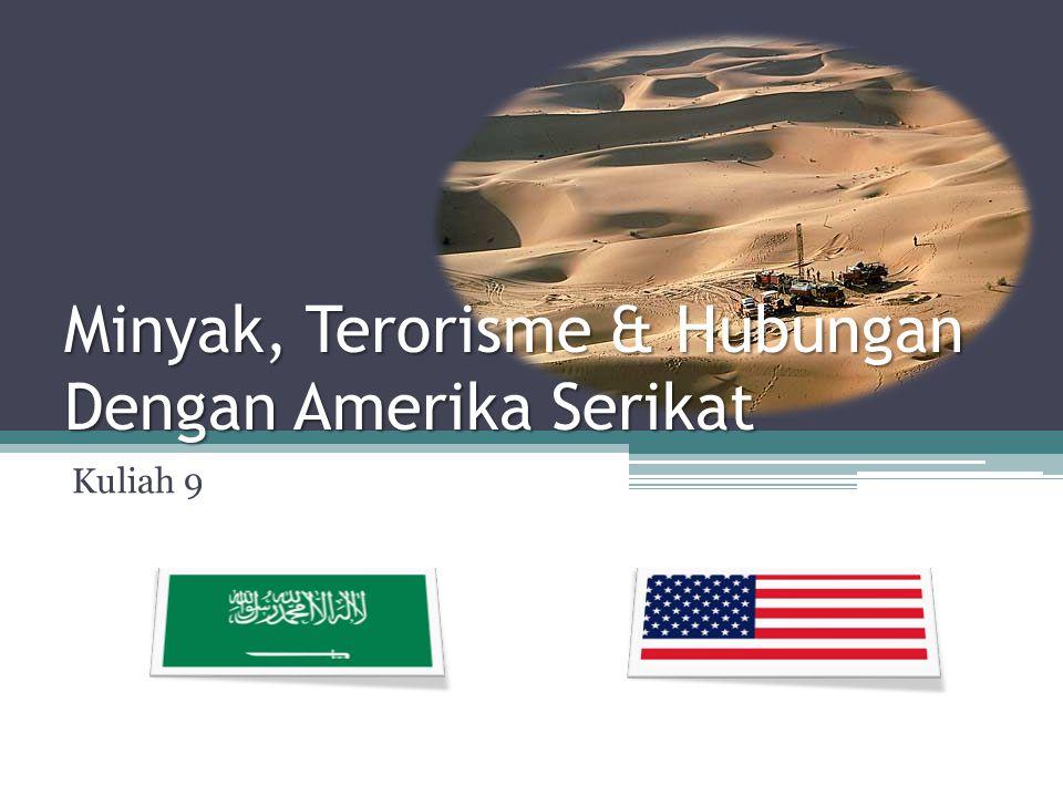 Minyak, Terorisme & Hubungan Dengan Amerika Serikat