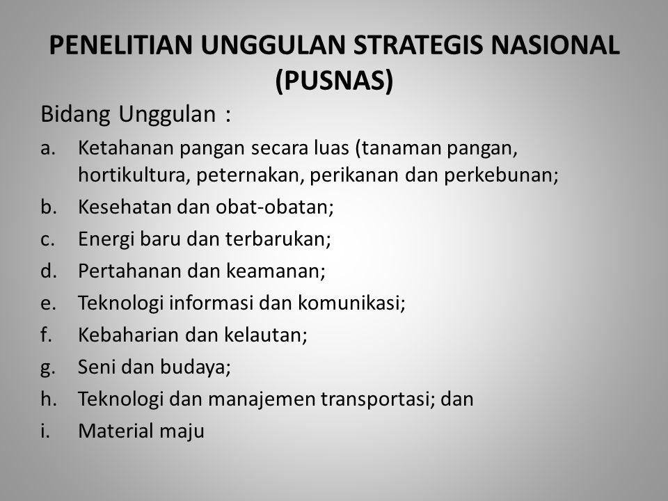 PENELITIAN UNGGULAN STRATEGIS NASIONAL (PUSNAS)
