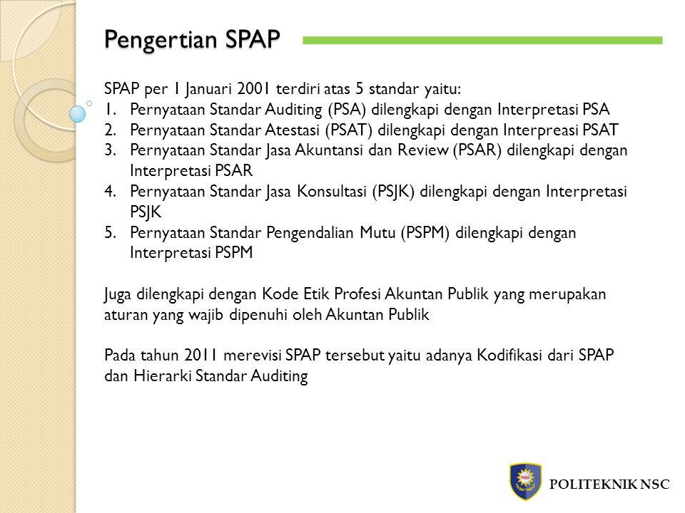 Pengertian SPAP SPAP per 1 Januari 2001 terdiri atas 5 standar yaitu: