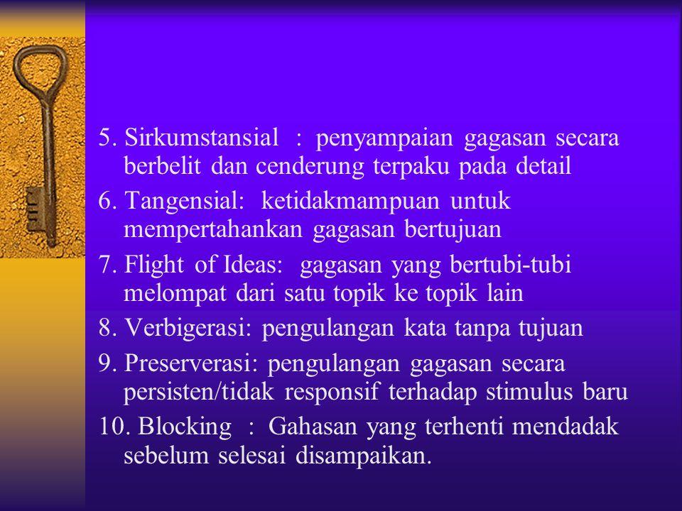 5. Sirkumstansial : penyampaian gagasan secara berbelit dan cenderung terpaku pada detail