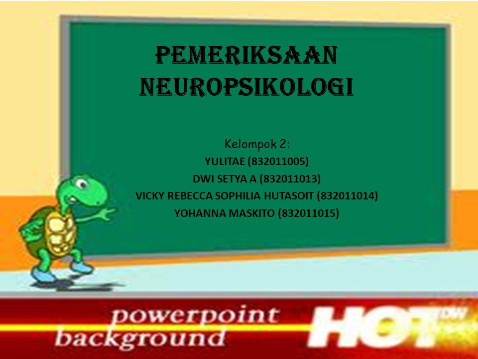 PEMERIKSAAN NEUROPSIKOLOGI