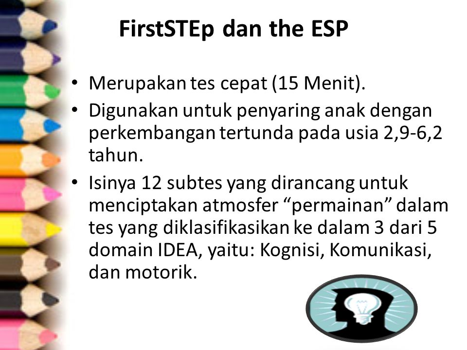 FirstSTEp dan the ESP Merupakan tes cepat (15 Menit).