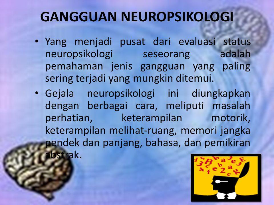 GANGGUAN NEUROPSIKOLOGI