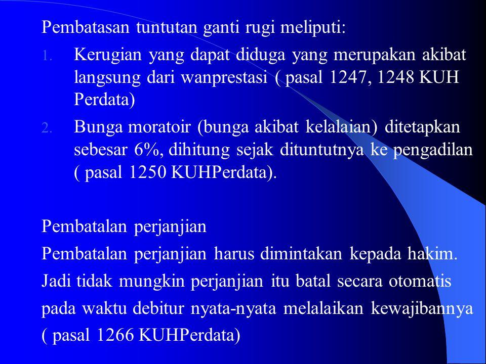 Pembatasan tuntutan ganti rugi meliputi: