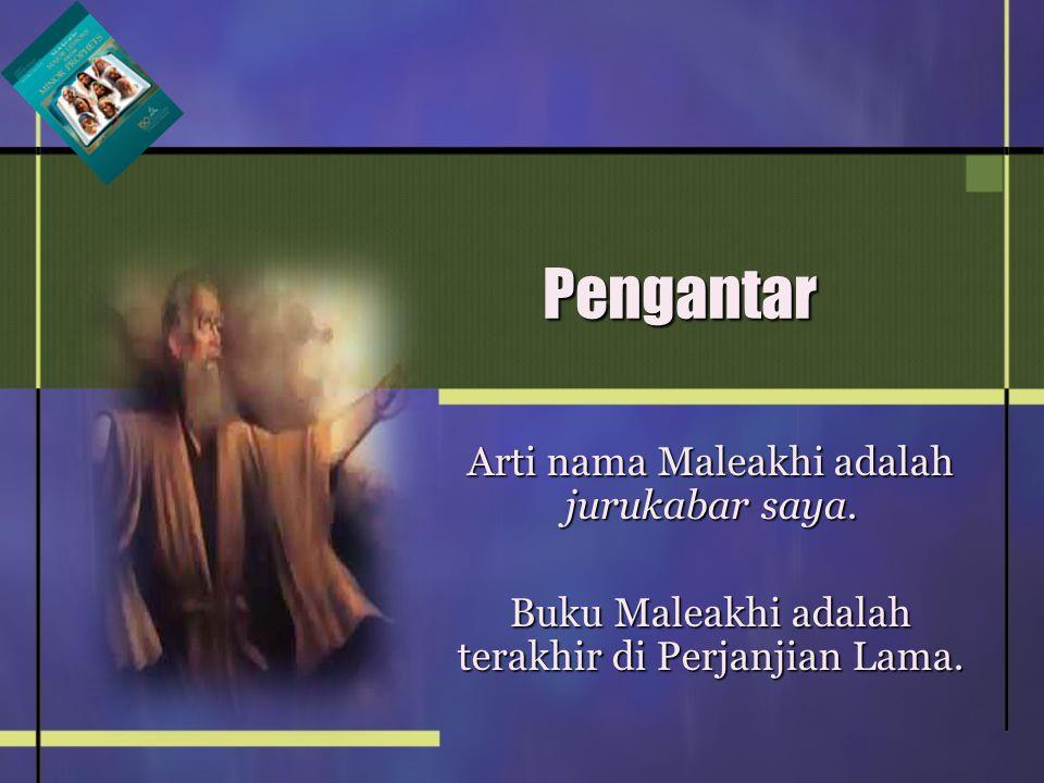 Pengantar Arti nama Maleakhi adalah jurukabar saya.