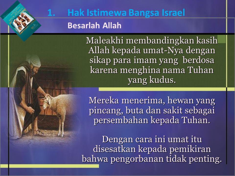 1. Hak Istimewa Bangsa Israel Besarlah Allah