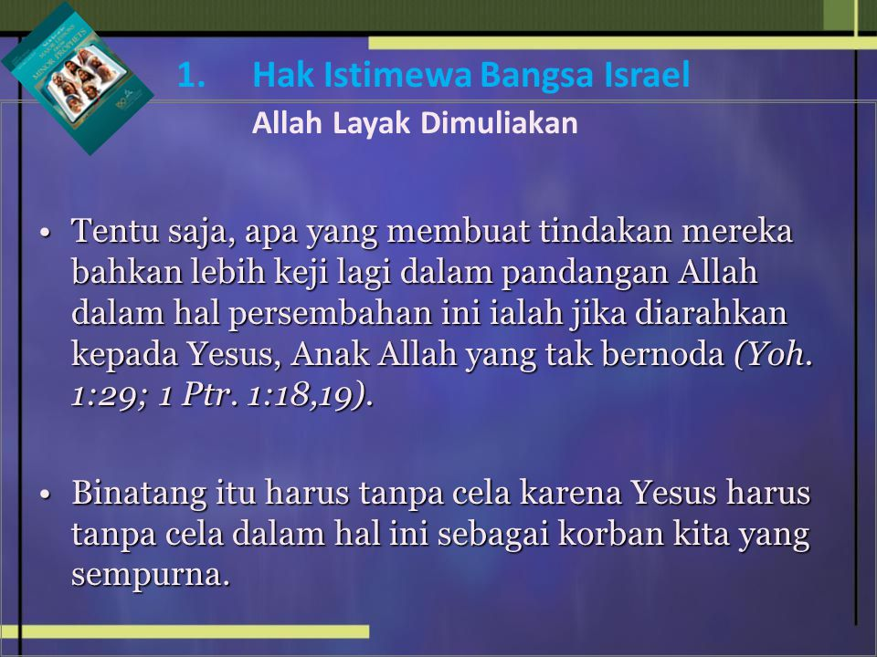 1. Hak Istimewa Bangsa Israel Allah Layak Dimuliakan