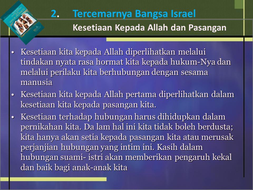 2. Tercemarnya Bangsa Israel Kesetiaan Kepada Allah dan Pasangan