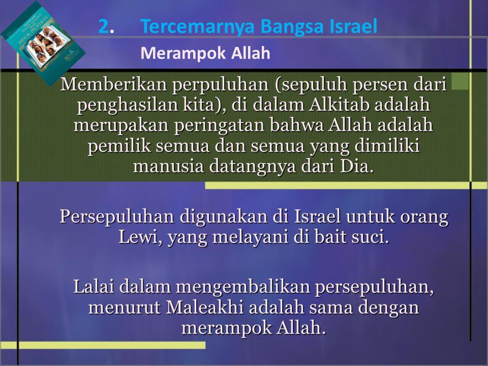 2. Tercemarnya Bangsa Israel Merampok Allah