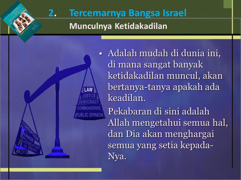 2. Tercemarnya Bangsa Israel Munculnya Ketidakadilan