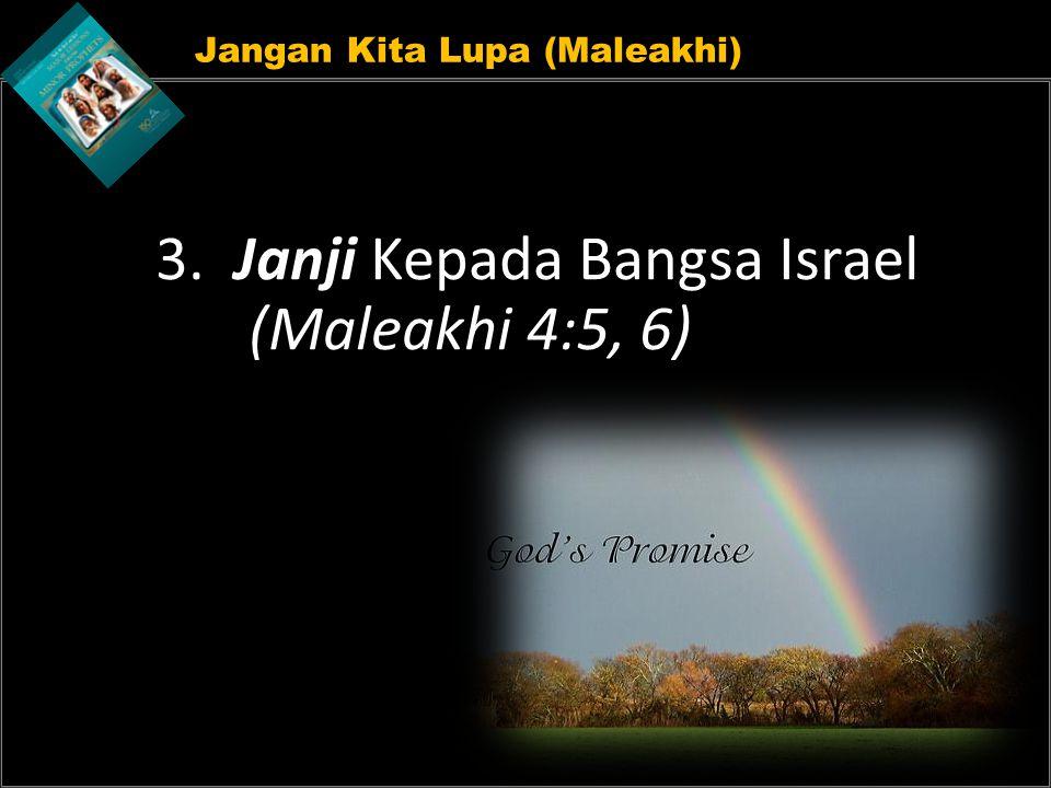 3. Janji Kepada Bangsa Israel (Maleakhi 4:5, 6)
