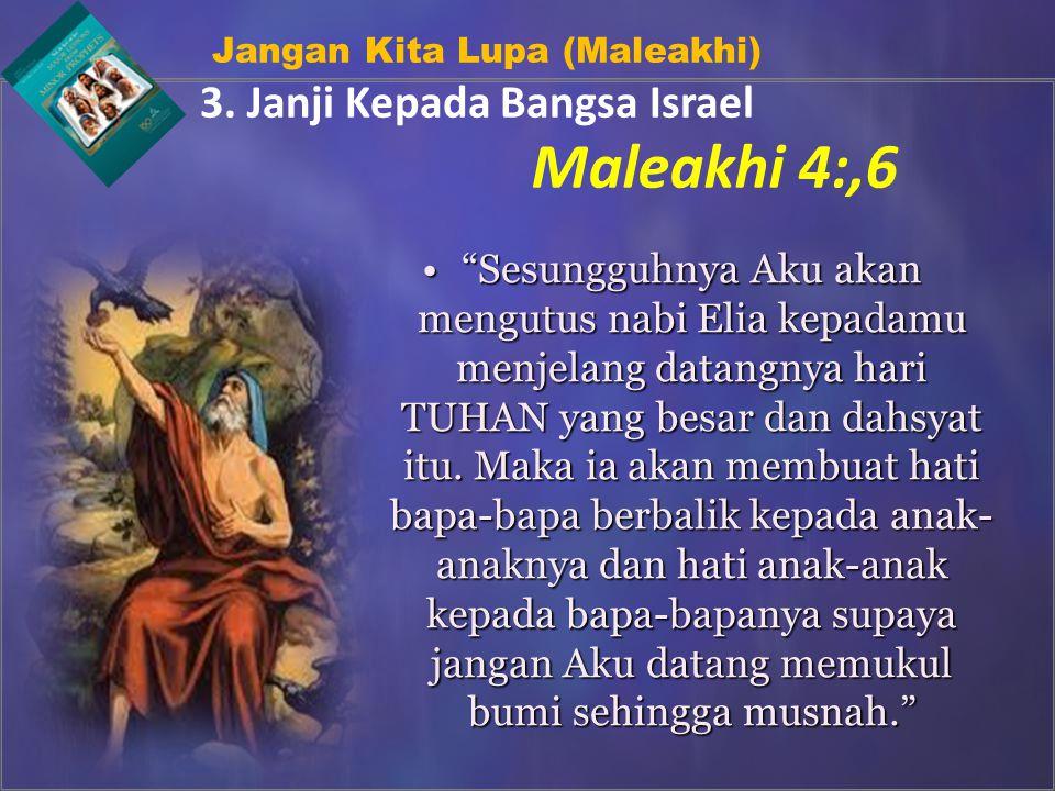 Maleakhi 4:,6 3. Janji Kepada Bangsa Israel