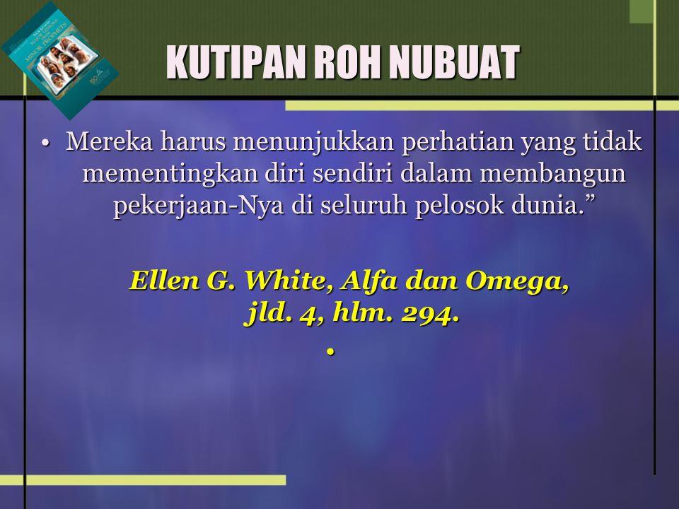 Ellen G. White, Alfa dan Omega, jld. 4, hlm. 294.