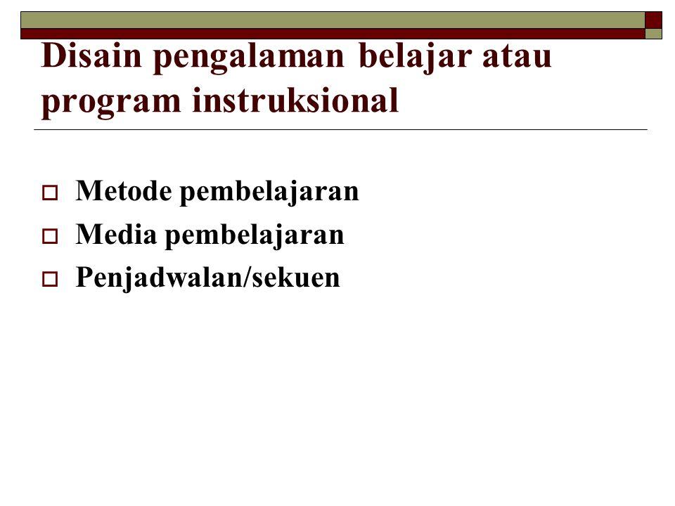 Disain pengalaman belajar atau program instruksional