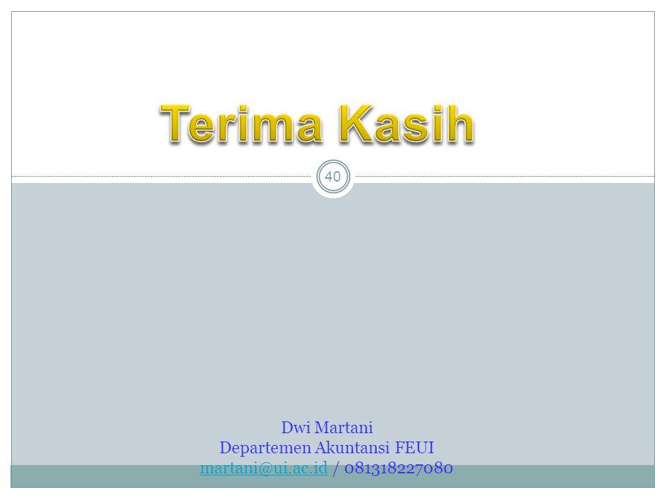 Dwi Martani Departemen Akuntansi FEUI martani@ui.ac.id / 081318227080