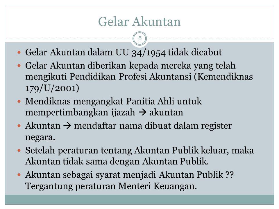 Gelar Akuntan Gelar Akuntan dalam UU 34/1954 tidak dicabut