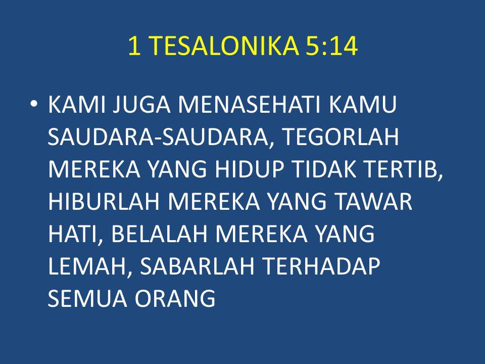 1 TESALONIKA 5:14