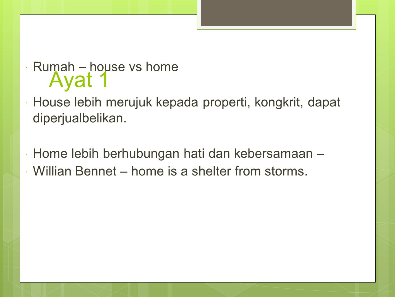 Ayat 1 Rumah – house vs home