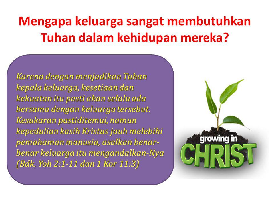 Mengapa keluarga sangat membutuhkan Tuhan dalam kehidupan mereka