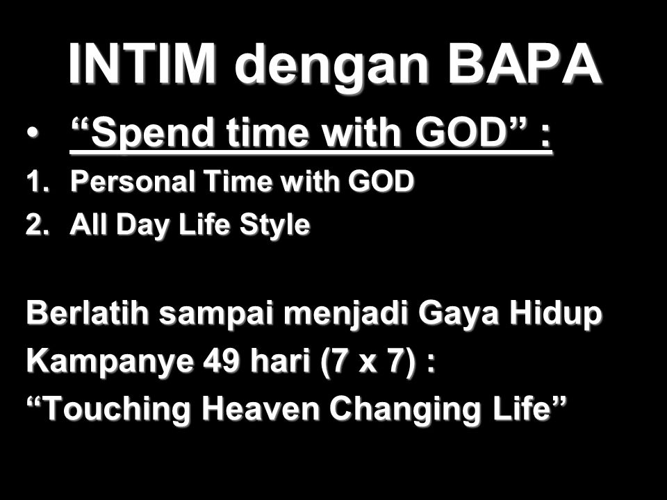 INTIM dengan BAPA Spend time with GOD :