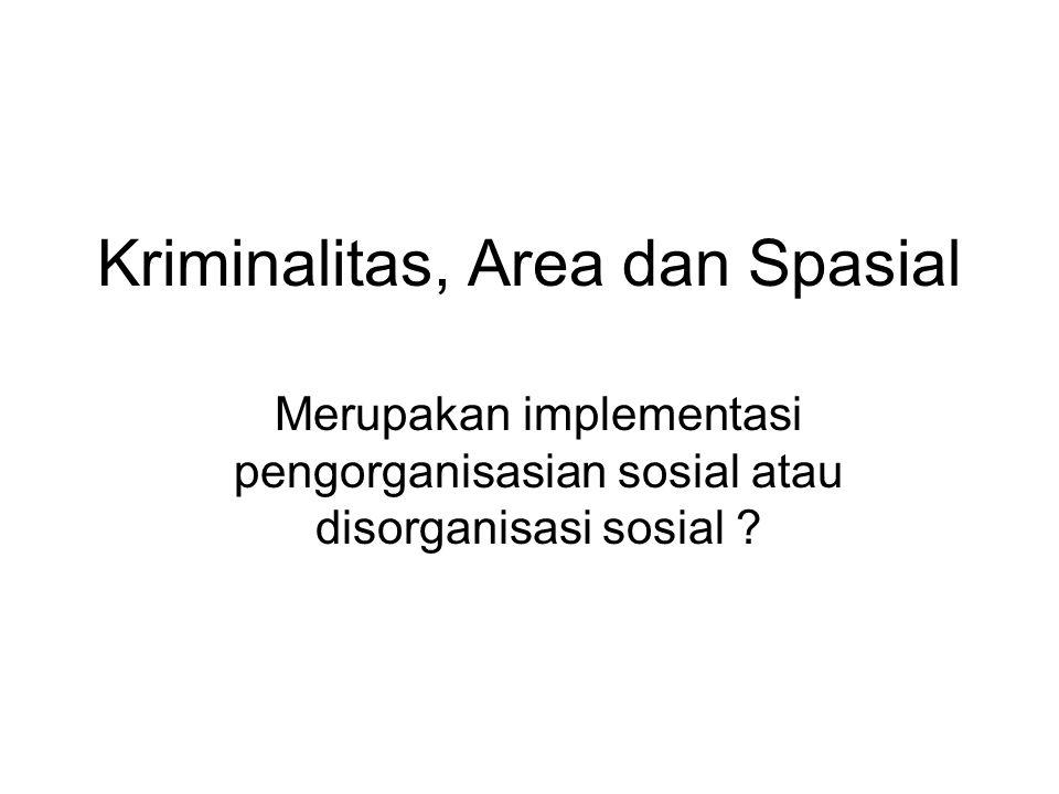 Kriminalitas, Area dan Spasial